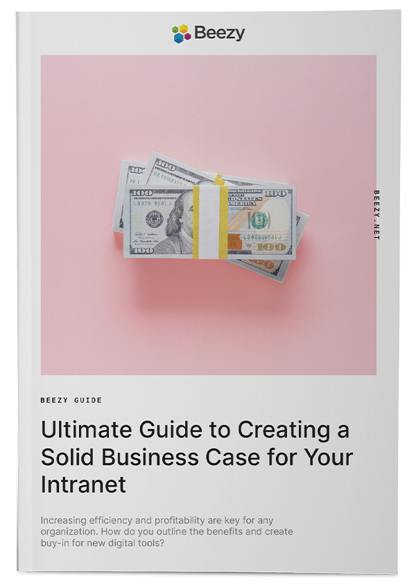 Ultimate Guide to Creating a Solid Business Case for Your Intranet